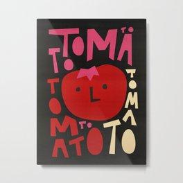 Tomato Tomato Metal Print