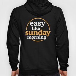 Easy like sunday morning Hoody