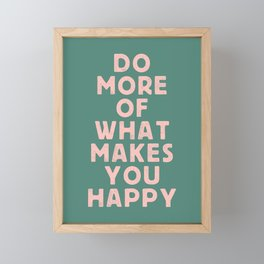Do More of What Makes You Happy pink peach and green inspirational typography motivation quote Framed Mini Art Print