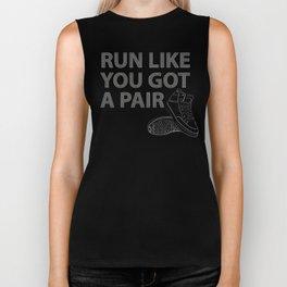 Run Like You Got A Pair Biker Tank