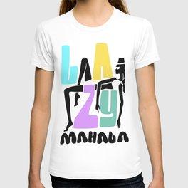 Lazy Mahala T-shirt