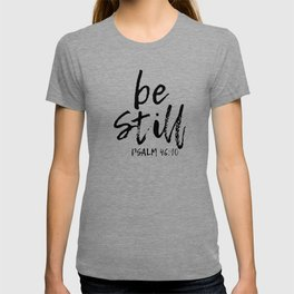 Be Still T-shirt