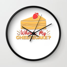 Where's My Cheesecake? Graham Crust Desserts Cheese Pastry Wall Clock