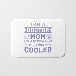 I Am A Doctor Mom Bath Mat