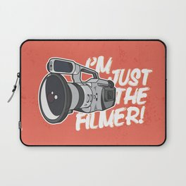 I'm Just The Filmer Laptop Sleeve
