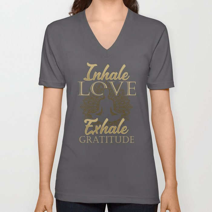 Inhale Love Exhale Gratitude - Yoga Namaste Health Unisex V-Neck