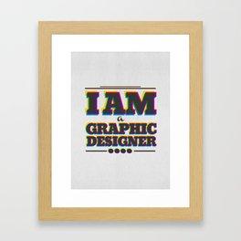 I Am Graphic Designer Framed Art Print