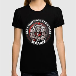 Tough Santa - All I want for Christmas is Gainz T-shirt