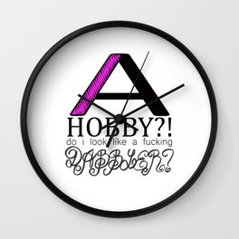 John Waters Does Not Have Hobbies Wall Clock