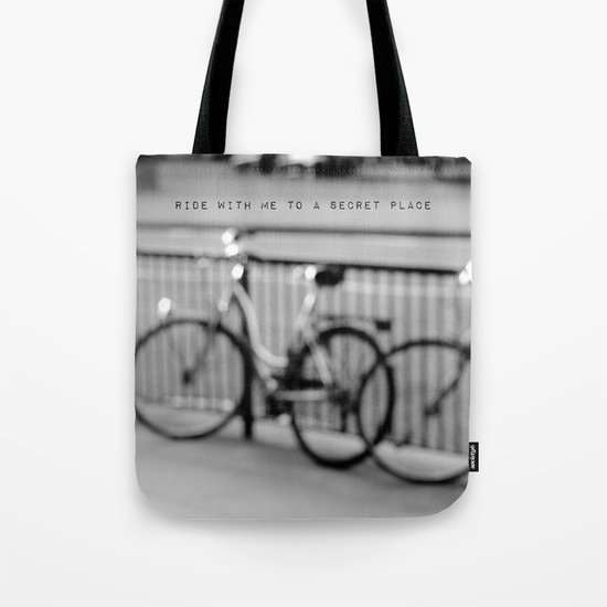 I want to ride with you to a secret place Tote Bag