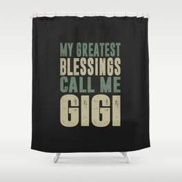 Greatest Gigi Shower Curtain