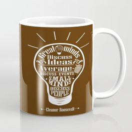Great minds & small minds discuss ideas Inspirational Motivational Quote Design Coffee Mug