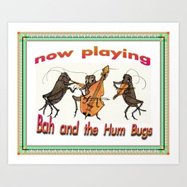 Now Playing: Bah and the Hum Bugs Art Print