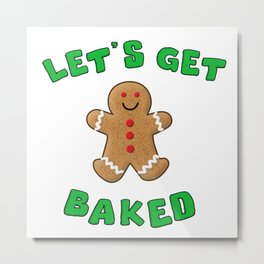 Christmas Gingerbread Let's get baked Metal Print