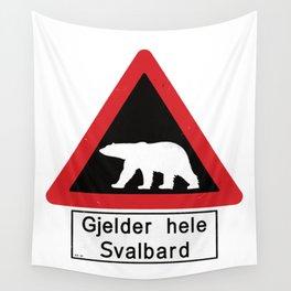 Beware of Polar Bears Sign - Svalbard Norway - Gjelder hele Svalbard Wall Tapestry