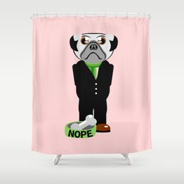 Pug Nope Shower Curtain