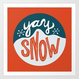 yay snow Art Print