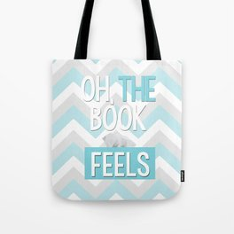 Oh, the book feels! Tote Bag