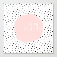 La Vie Boheme ! Black Polkadots on white  and pink Typography on #Society6 Canvas Print