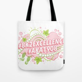 AKA 8K To Excellence Tote Bag