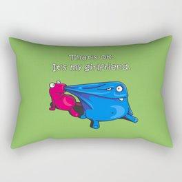 Thats ok. It's my girlfriend Rectangular Pillow