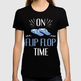 On Flip Flop Time T-shirt