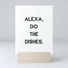 Alexa Do The Dishes Mini Art Print