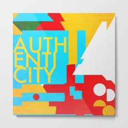 AUTHENTICITY Metal Print