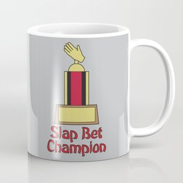 Slap Bet Champion from How I Met Your Mother Coffee Mug