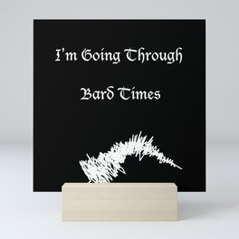 "Quote Art ""I'm Going Through Bard Times"" Shakespeare Mini Art Print"