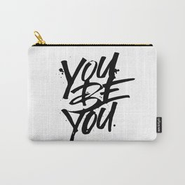 you be you Carry-All Pouch