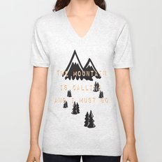 THE MOUNTAIN IS CALLING AND I MUST GO Unisex V-Neck