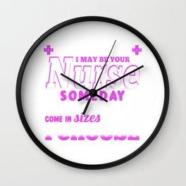 Be Nice to Your Nurse Wall Clock