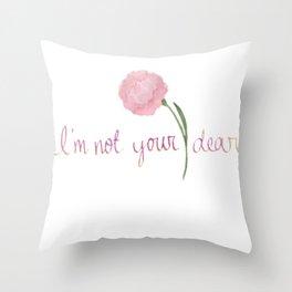 not your dear v2 Throw Pillow