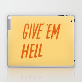 Give 'Em Hell Laptop & iPad Skin