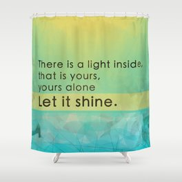 Let it shine - Your light Shower Curtain