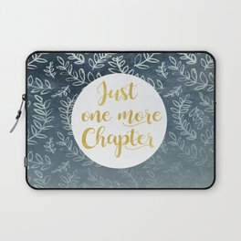 Just One More Chapter Design Laptop Sleeve