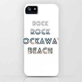Rock, Rock, Rockaway Beach iPhone Case