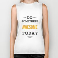 motivational Biker Tanks featuring Lab No. 4 - Do something awesome today Inspirational Quotes Poster by Lab No. 4