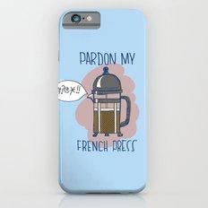 Pardon My French Press iPhone 6s Slim Case