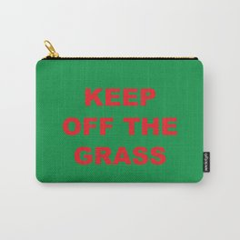 keep off the grass  Carry-All Pouch