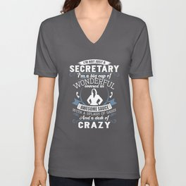 I am not just a secretary I am a big cup of wonderful covered in awesome sauce with a splash of sass Unisex V-Neck