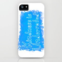 Kindness is Underrated iPhone Case