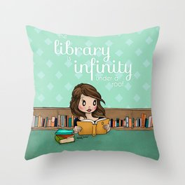 The Library is Infinity Under a Roof Throw Pillow