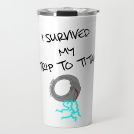 I Survived My Trip To Titan Travel Mug