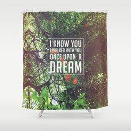 Once upon a dream Shower Curtain