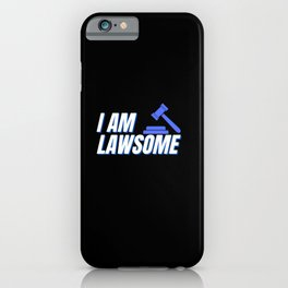 Lawsome - Funny Quote Students Lawyer iPhone Case