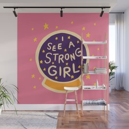 I See A Strong Girl Wall Mural