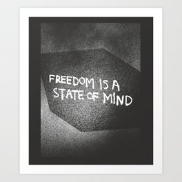 Freedom is a State of Mind Art Print