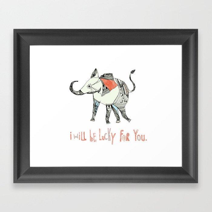 i will be lucky for you. Framed Art Print